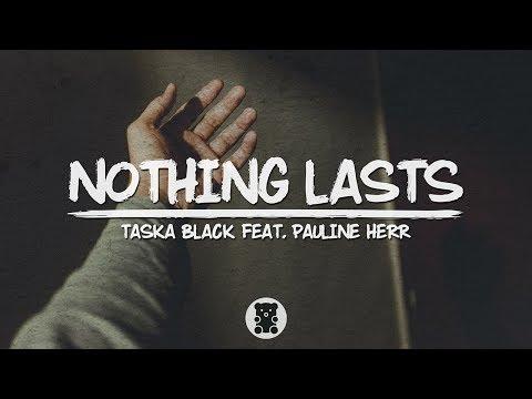 Taska Black - Nothing Lasts (feat. Pauline Herr)
