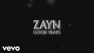 ZAYN Good Years (Audio)