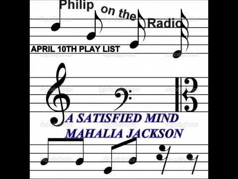 A SATISFIED MIND - MAHALIA JACKSON