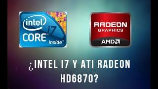 Intel i7 de 1ra generacion y ati radeon hd6870 ¿valen la pena en el 2019?