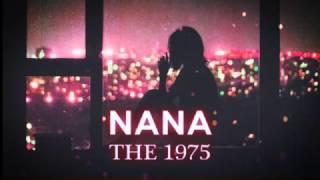 The 1975 - Nana (with lyrics)
