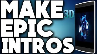 HOW TO MAKE A 3D INTRO ON IOS & ANDROID (2018)