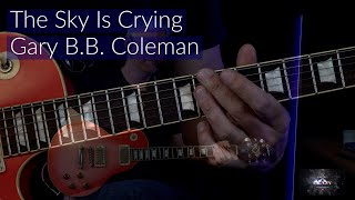 The Sky Is Crying ( Gary B.B. Coleman ) - Guitar Lesson