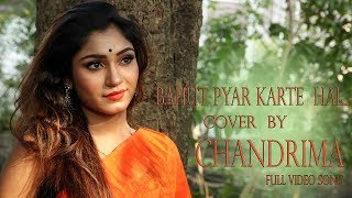 BAHUT PYAR KARTE HAI   COVER BY CHANDRIMA , FULL VIDEO SONG
