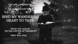 They Will Fall - Bind My Wandering Heart to Thee - Commentary