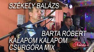 Székely Balázs, Barta Róbert - Kalapom, kalapom csurgóra mix