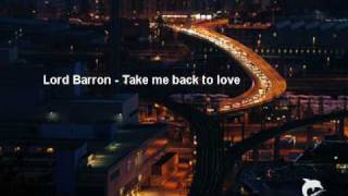 Lord Barron - Take me back to love