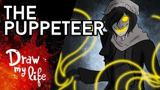 THE PUPPETEER, el TERRIBLE TITIRITERO - Draw My Life