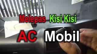 Cara Melepas Kisi Kisi AC Mobil