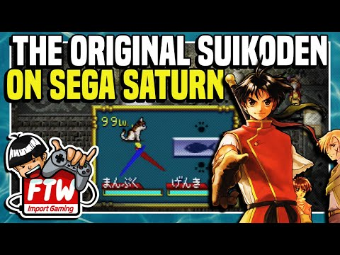 SUIKODEN ON THE SEGA SATURN - Japan-Only Genso Suikoden Ports Pt. 1 - Import Gaming FTW! Ep. 33