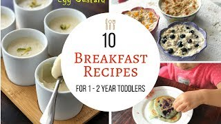 10 Breakfast Recipes ( for 1 - 2 year baby/toddler ) - Easy, Healthy Breakfast ideas for 1 year baby