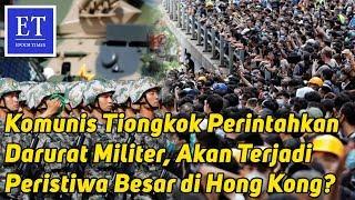 Download Video Komunis Tiongkok Perintahkan Darurat Militer, Akan Terjadi Peristiwa Besar di Hong Kong? MP3 3GP MP4