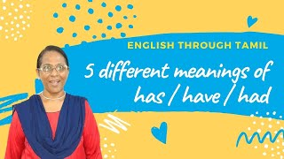 5 different meanings of Has / Have / Had  -  English Through Tamil