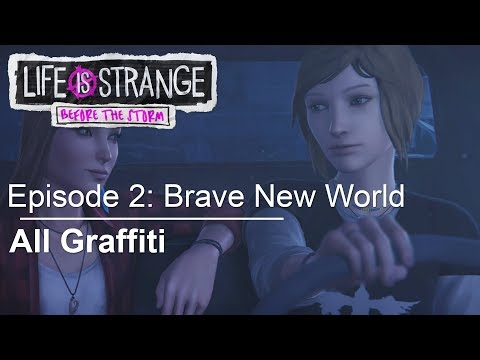 ALL GRAFFITI LOCATIONS Episode 2: Brave New World Life Is Strange: Before the Storm thumbnail