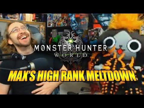 MAXS HIGH RANK MELTDOWN : Max Plays  MONSTER HUNTER WORLD Ep 5