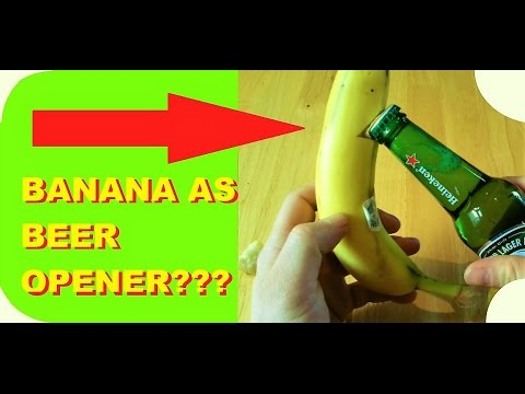 Banana beer opener hack