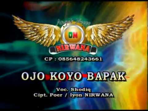 Ojo Koyo Bapak - Shodiq