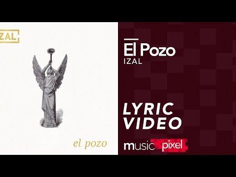 IZAL - El Pozo (Lyrics - Letra)   musicPixel