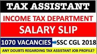 TAX ASSISTANT in CBDT (Income Tax Department) Salary Slip - 1070 Vacancies Through SSC CGL 2018