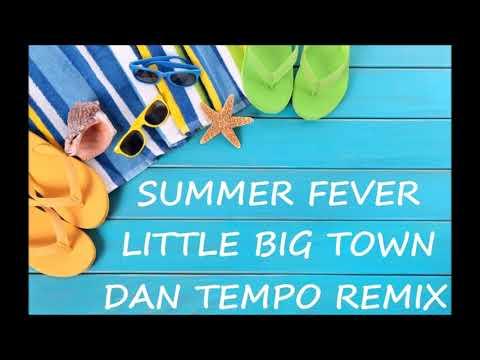 LITTLE BIG TOWN   SUMMER FEVER   DAN TEMPO REMIX  BY DAN ROSS
