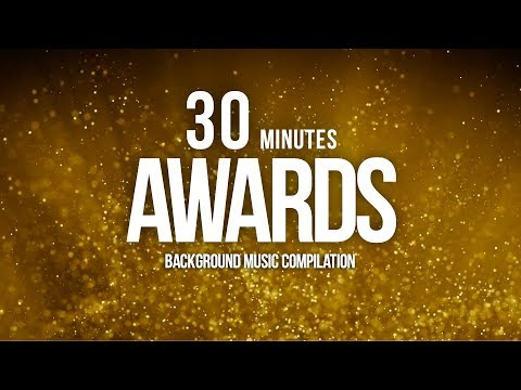 30 Minutes of Awards Music For Nomination Show & Grand Openings Compilation