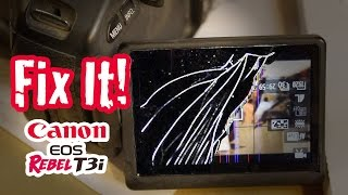 How to Repair Your Broken Canon EOS LCD Screen - Rebel T3i / 600d