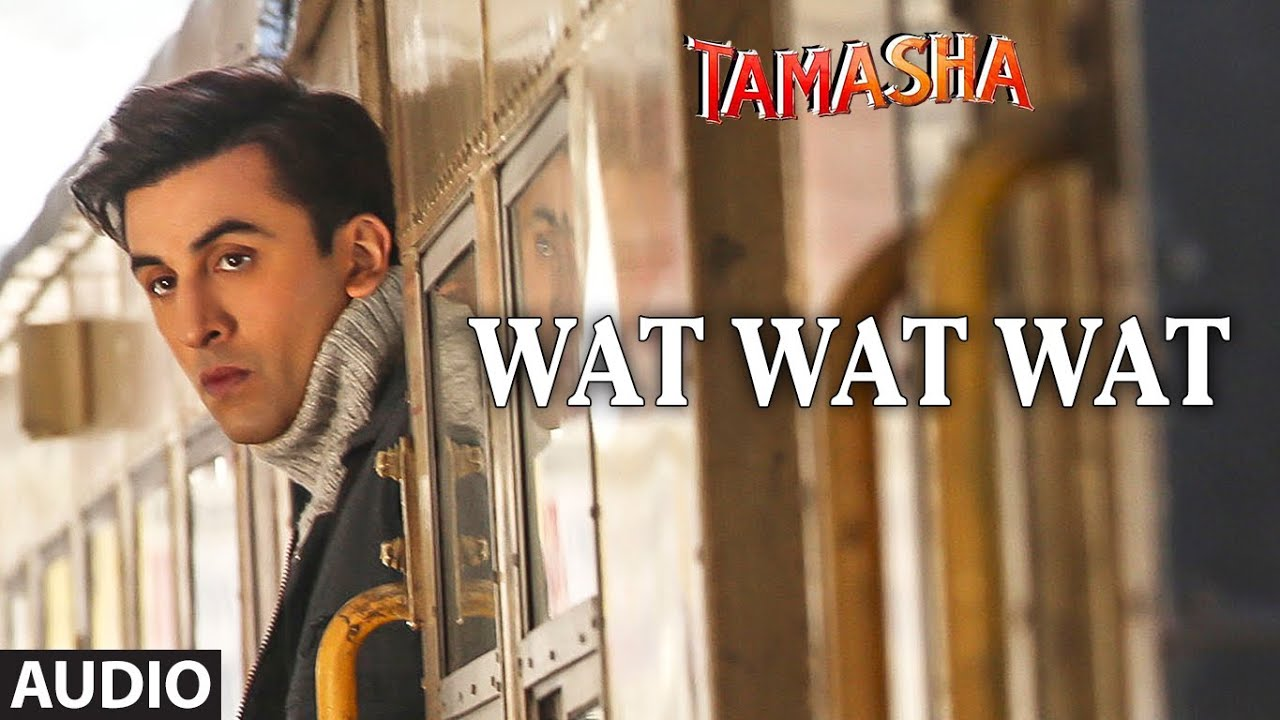 Wat Wat Wat FULL AUDIO Song | Tamasha | Ranbir Kapoor, Deepika Padukone | T-Series ...