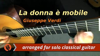 """La donna è mobile"" - Giuseppe Verdi, from Rigoletto (transcription for classical guitar)"