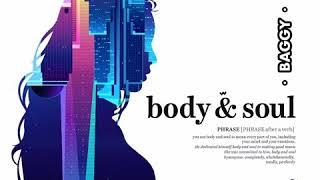 Body & soul by Baggy rashid