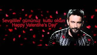 Tarkan - Sevgililer gününüz kutlu olsun - Happy Valentine's Day