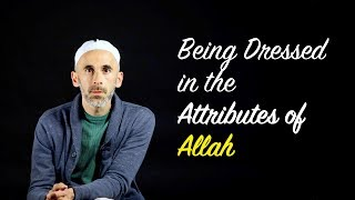 To BE DRESSED in the ATTRIBUTES of ALLAH