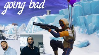 "Fortnite Montage - ""GOING BAD"" (Drake & Meek Mill)"