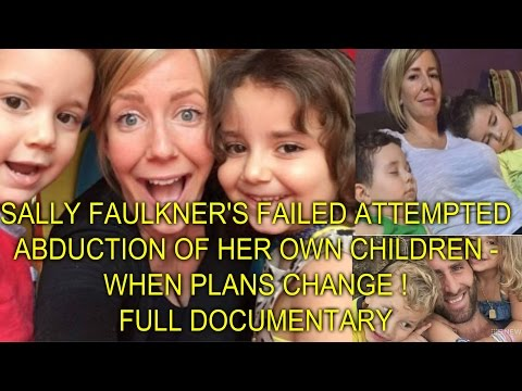 SALLY FAULKNER'S FAILED ATTEMPTED ABDUCTION OF HER OWN CHILDREN WHEN PLANS CHANGE FULL DOCUMENTARY