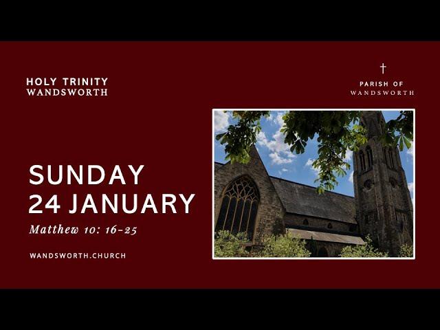Sunday 24 January│10:30AM│Wandsworth Church