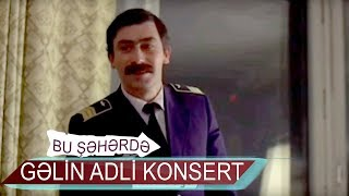 Bu Şəhərdə GƏLİN adlı konsert (16.06. - 17.06.2018, Tiflis )