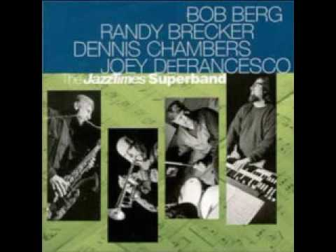 The Jazz Times Superband - Bob Berg - Randy Brecker  CD Full