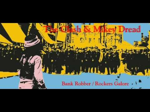 The Clash/Mikey Dread - Bank Robber/Rockers Galore
