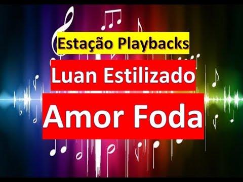 Luan Estilizado - Amor Foda - Playback