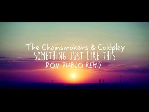 The Chainsmokers & Coldplay - Something Just Like This (Don Diablo Remix + LETRA EN ESPAÑOL)