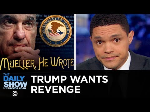 Democrats Demand Mueller's Full Report and Republicans Seek Revenge   The Daily Show