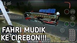 Download Video FAHRI MUDIK KE CIREBON!! - Bus simulator id #1 MP3 3GP MP4