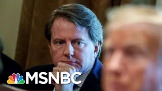 White House Directs Don McGahn Not To Testify To House Judiciary Cmte.   Velshi & Ruhle   MSNBC