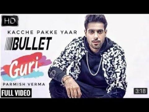 Guri- Bullet (Full Video)| Parmish Verma Dj Flow Satti Dhillon |Latest Punjabi Songs 2018|Geet MP3