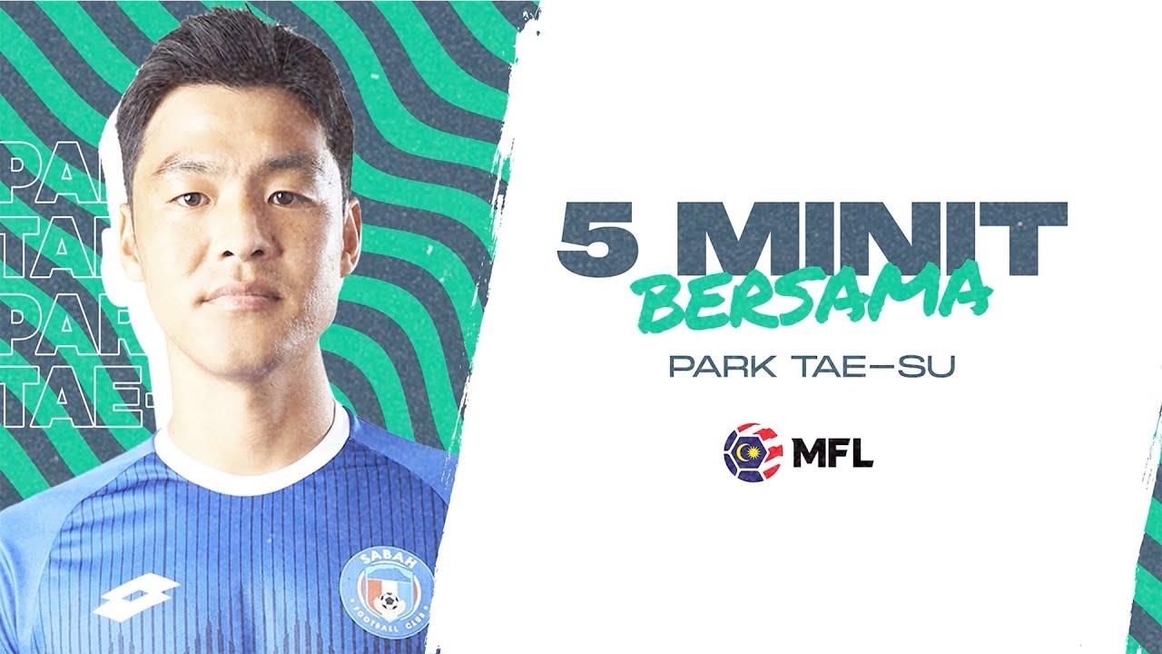 5 Minit Bersama pemain Sabah FC, Park Tae-su yang fasih berbahasa Melayu, jom layan..