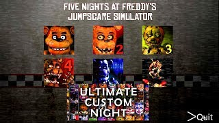- Ultimate Custom Night FNAF 1 2 3 4 5 6 All Jumpscares Simulator FNAF 2018