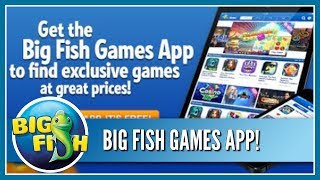 Video Get the Big Fish Games App! Easily Find All the Best Mobile Games!! download MP3, 3GP, MP4, WEBM, AVI, FLV Agustus 2018