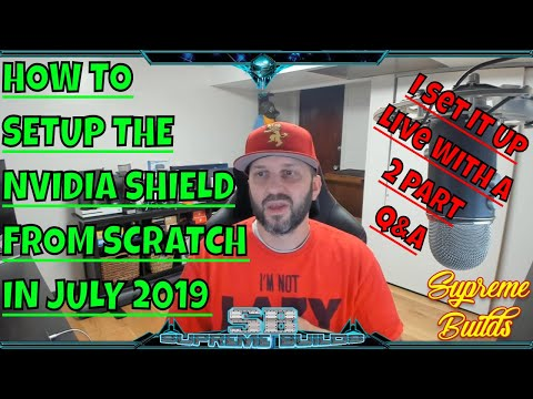 How To Setup The Nvidia Shield TV In July 2019 - Live With 2 Part Q&A