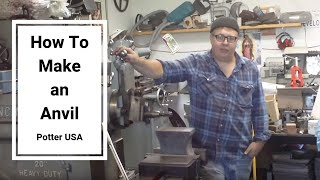 Kevin Potter of Potter USA - How To Make an Anvil