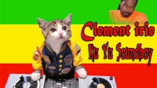 Clement Irie - ku yu soundboy