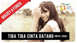 Video Maudy Ayunda - Tiba Tiba Cinta Datang (Lirik) | Official Video Klip download MP3, 3GP, MP4, WEBM, AVI, FLV Juli 2018